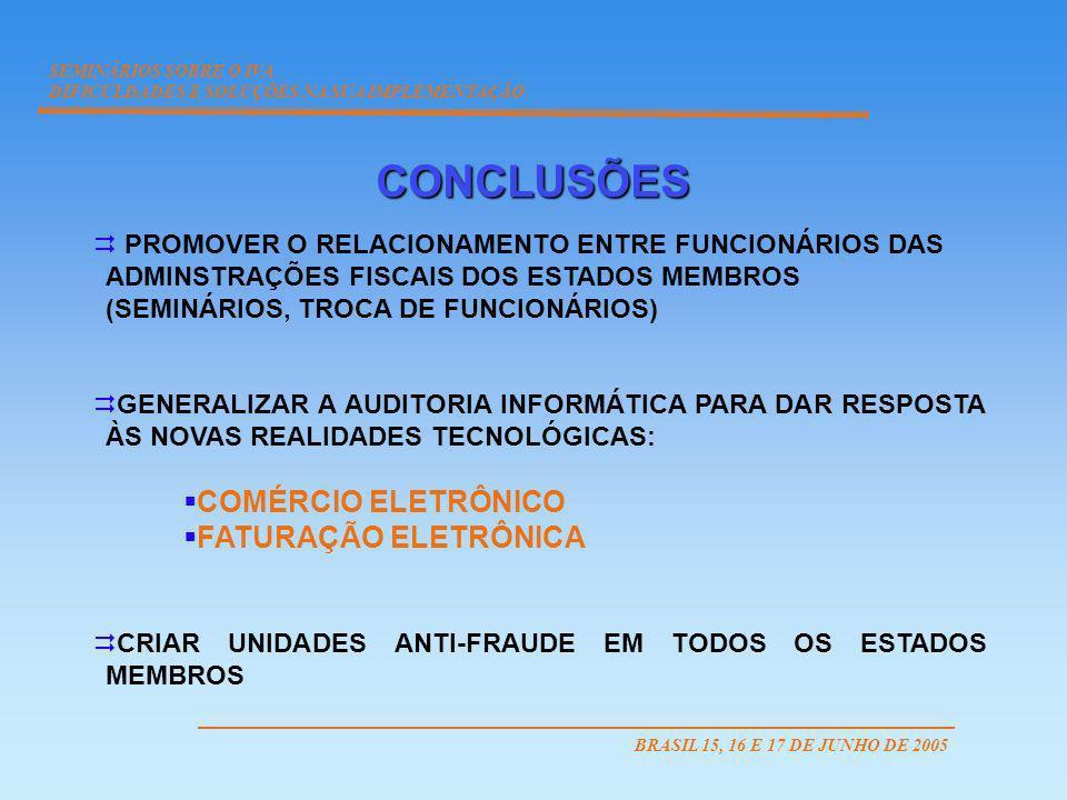 PROMOVER O RELACIONAMENTO ENTRE FUNCIONÁRIOS DAS ADMINSTRAÇÕES FISCAIS DOS ESTADOS MEMBROS (SEMINÁRIOS, TROCA DE FUNCIONÁRIOS) GENERALIZAR A AUDITORIA