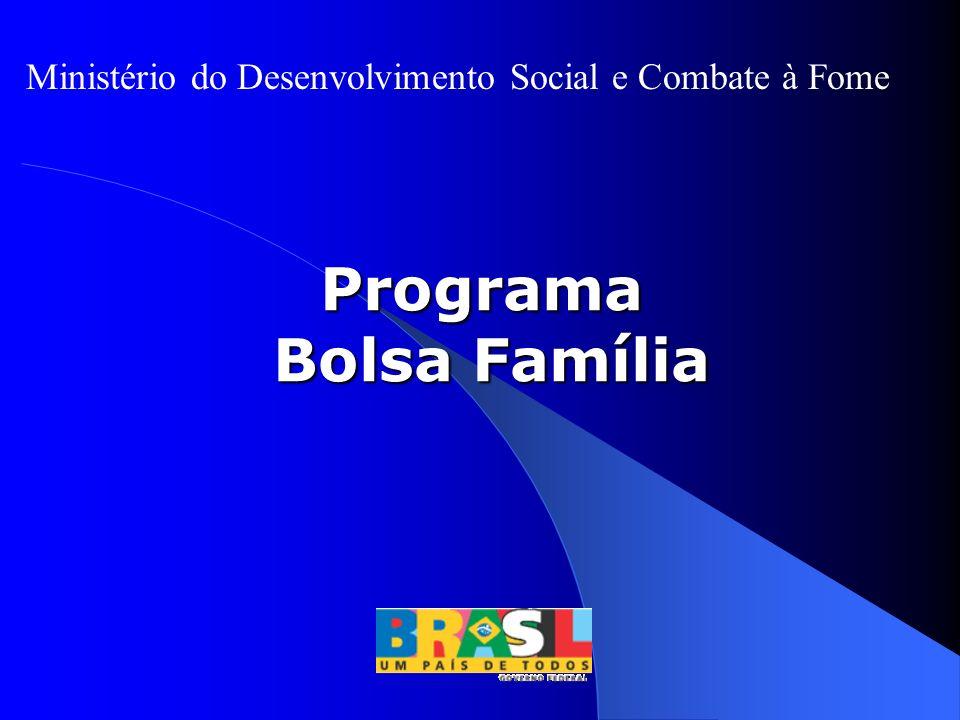 Programa Bolsa Família Ministério do Desenvolvimento Social e Combate à Fome