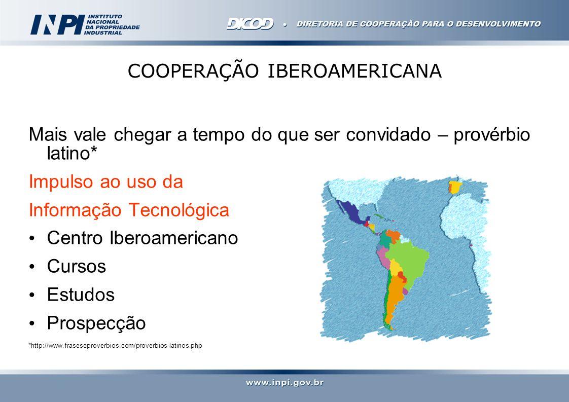 COOPERAÇÃO IBEROAMERICANA Mais vale chegar a tempo do que ser convidado – provérbio latino* Impulso ao uso da Informação Tecnológica Centro Iberoameri