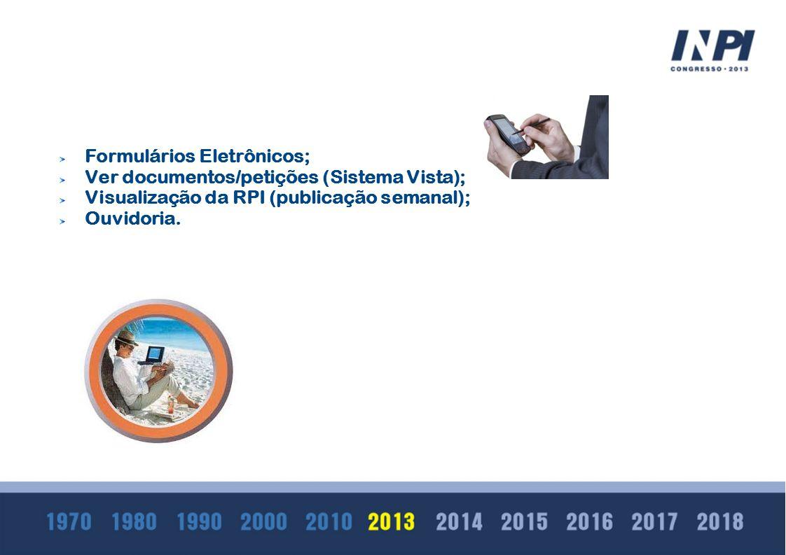 Formulários Eletrônicos; Ver documentos/petições (Sistema Vista); Visualização da RPI (publicação semanal); Ouvidoria.