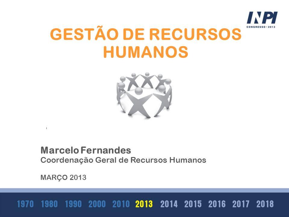Clique para editar o estilo do subtítulo mestre GESTÃO DE RECURSOS HUMANOS Marcelo Fernandes Coordenação Geral de Recursos Humanos MARÇO 2013