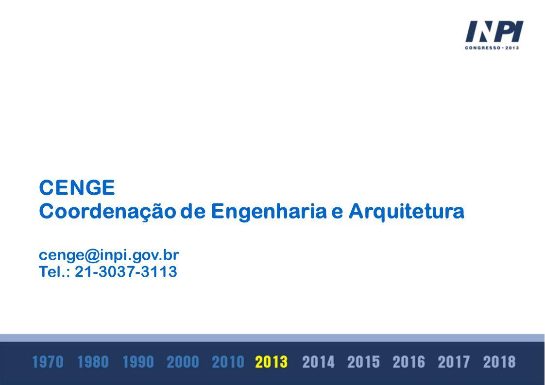 CENGE Coordenação de Engenharia e Arquitetura cenge@inpi.gov.br Tel.: 21-3037-3113