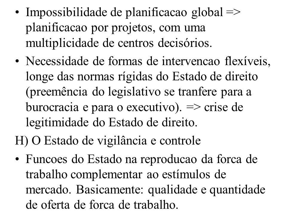 Impossibilidade de planificacao global => planificacao por projetos, com uma multiplicidade de centros decisórios. Necessidade de formas de intervenca