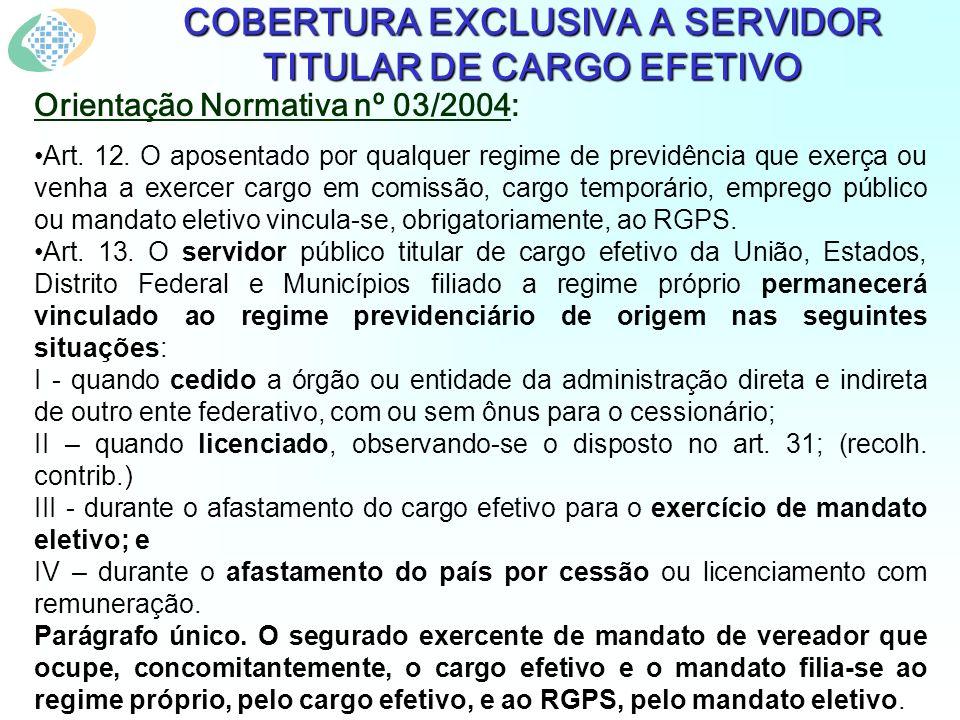Orientação Normativa nº 03/2004: Art. 12. O aposentado por qualquer regime de previdência que exerça ou venha a exercer cargo em comissão, cargo tempo