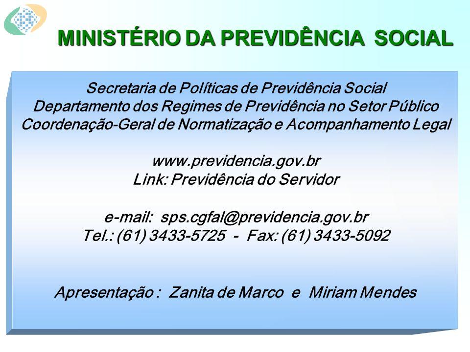 MINISTÉRIO DA PREVIDÊNCIA SOCIAL Secretaria de Políticas de Previdência Social Departamento dos Regimes de Previdência no Setor Público Coordenação-Ge
