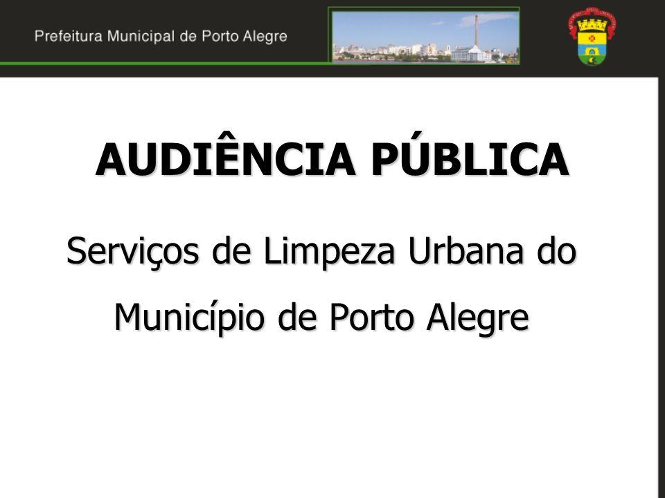 AUDIÊNCIA PÚBLICA Serviços de Limpeza Urbana do Município de Porto Alegre