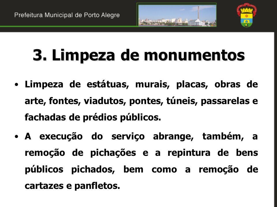 3. Limpeza de monumentos Limpeza de estátuas, murais, placas, obras de arte, fontes, viadutos, pontes, túneis, passarelas e fachadas de prédios públic