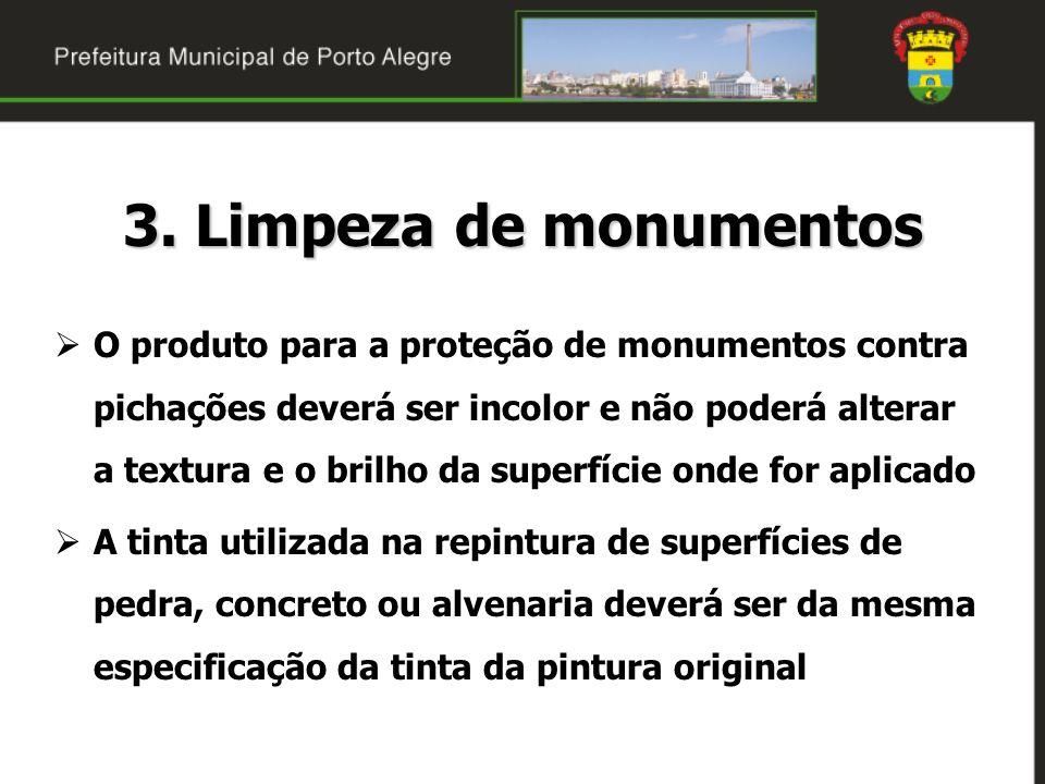 3. Limpeza de monumentos O produto para a proteção de monumentos contra pichações deverá ser incolor e não poderá alterar a textura e o brilho da supe