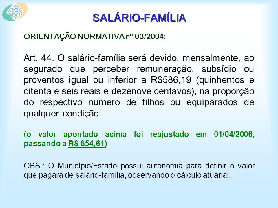 DISPOSIÇÕES GERAIS ORIENTAÇÃO NORMATIVA nº 03/2004: Art.