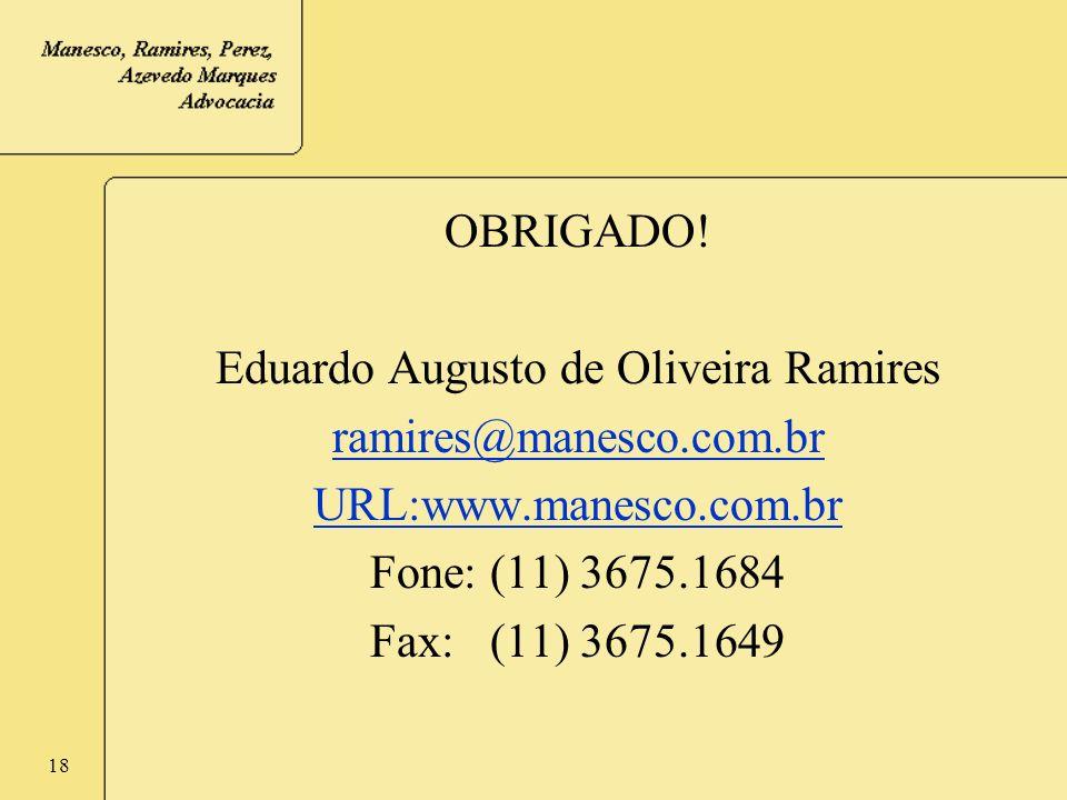 18 OBRIGADO! Eduardo Augusto de Oliveira Ramires ramires@manesco.com.br URL:www.manesco.com.br Fone: (11) 3675.1684 Fax: (11) 3675.1649