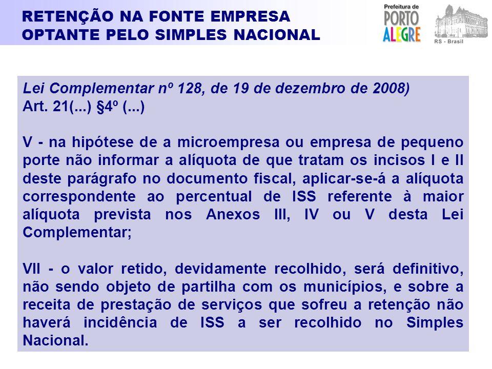 Lei Complementar nº 128, de 19 de dezembro de 2008) Art. 21(...) §4º (...) V - na hipótese de a microempresa ou empresa de pequeno porte não informar