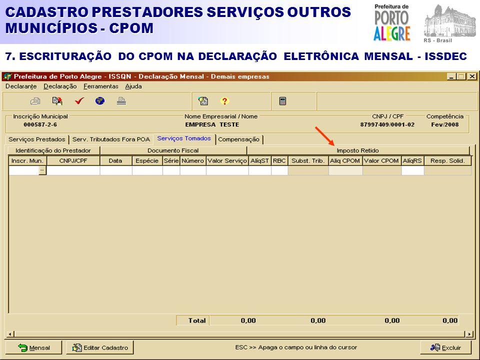 CADASTRO PRESTADORES SERVIÇOS OUTROS MUNICÍPIOS - CPOM 7. ESCRITURAÇÃO DO CPOM NA DECLARAÇÃO ELETRÔNICA MENSAL - ISSDEC
