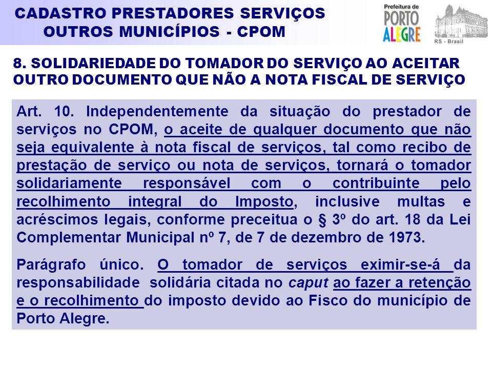 CADASTRO PRESTADORES SERVIÇOS OUTROS MUNICÍPIOS - CPOM Art. 10. Independentemente da situação do prestador de serviços no CPOM, o aceite de qualquer d