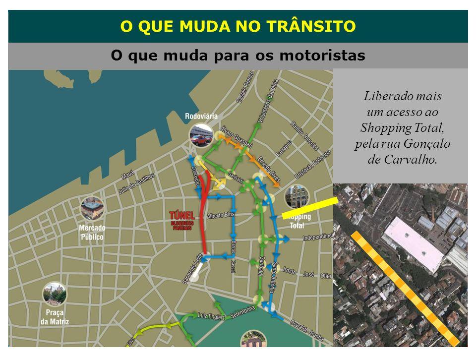 O QUE MUDA NO TRÂNSITO O que muda para os motoristas Liberado mais um acesso ao Shopping Total, pela rua Gonçalo de Carvalho.