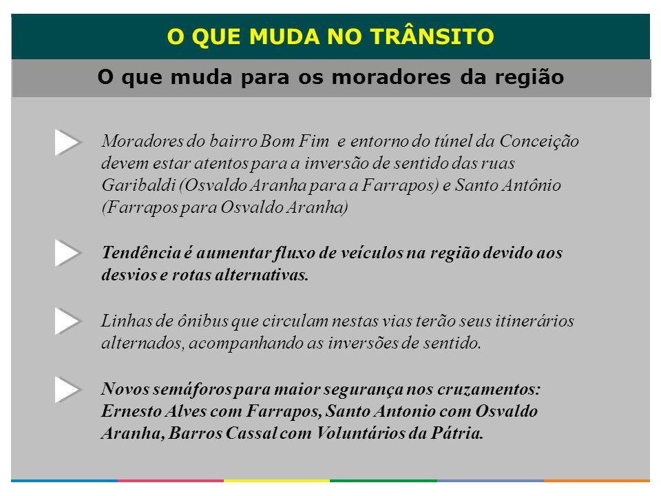 O QUE MUDA NO TRÂNSITO O que muda para os moradores da região Moradores do bairro Bom Fim e entorno do túnel da Conceição devem estar atentos para a i