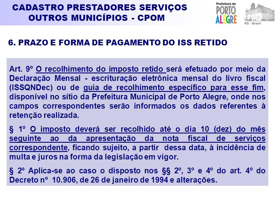 CADASTRO PRESTADORES SERVIÇOS OUTROS MUNICÍPIOS - CPOM Art. 9º O recolhimento do imposto retido será efetuado por meio da Declaração Mensal - escritur