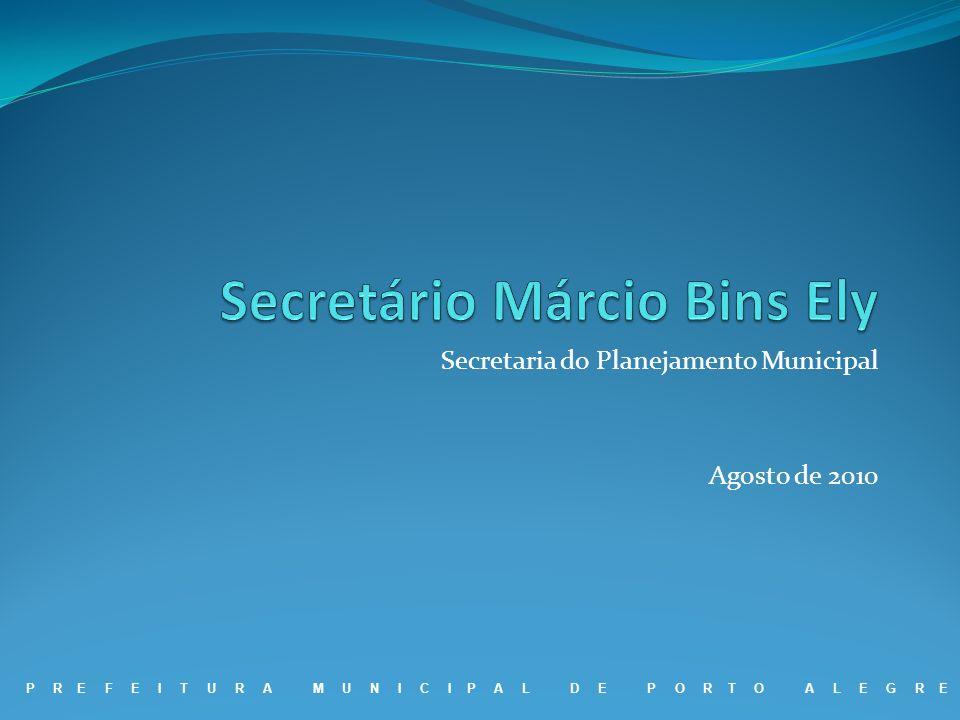 Secretaria do Planejamento Municipal Agosto de 2010 P R E F E I T U R A M U N I C I P A L D E P O R T O A L E G R E