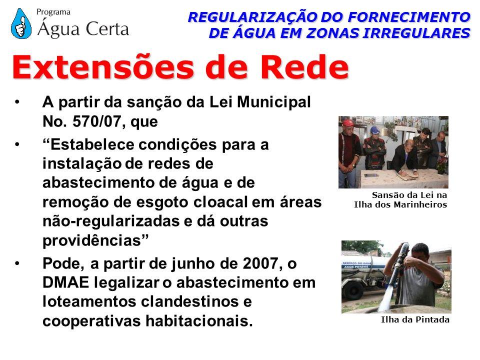 REGULARIZAÇÃO DO FORNECIMENTO DE ÁGUA EM ZONAS IRREGULARES A partir da sanção da Lei Municipal No. 570/07, que Estabelece condições para a instalação