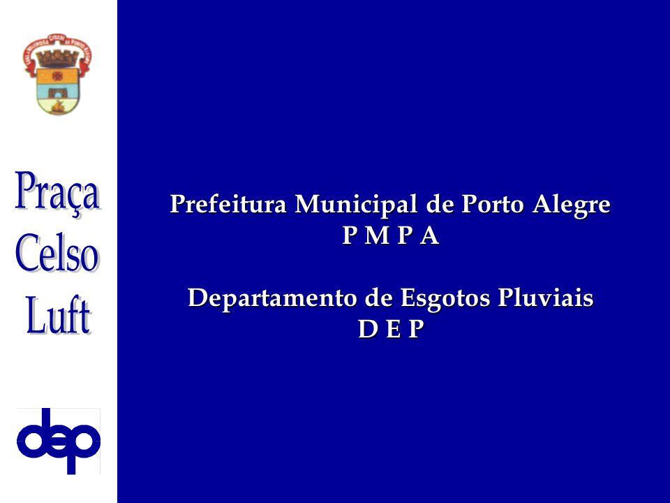Prefeitura Municipal de Porto Alegre P M P A Departamento de Esgotos Pluviais D E P