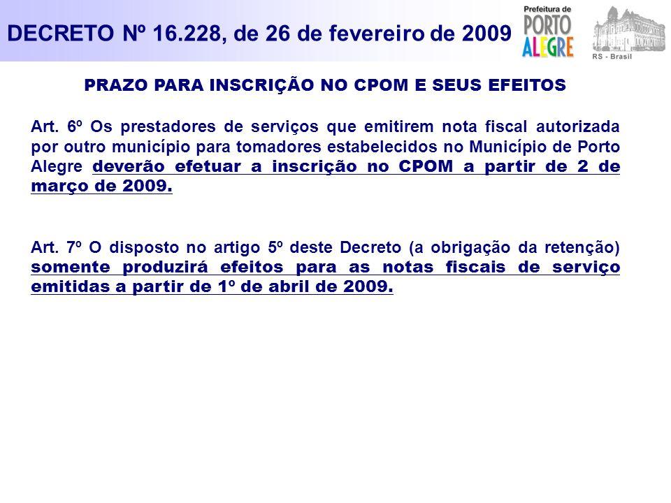 PRAZO PARA INSCRIÇÃO NO CPOM E SEUS EFEITOS Art. 6º Os prestadores de serviços que emitirem nota fiscal autorizada por outro município para tomadores