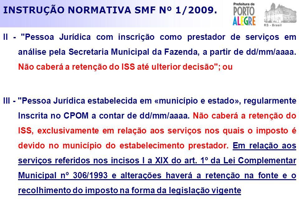 INSTRUÇÃO NORMATIVA SMF Nº 1/2009. II -