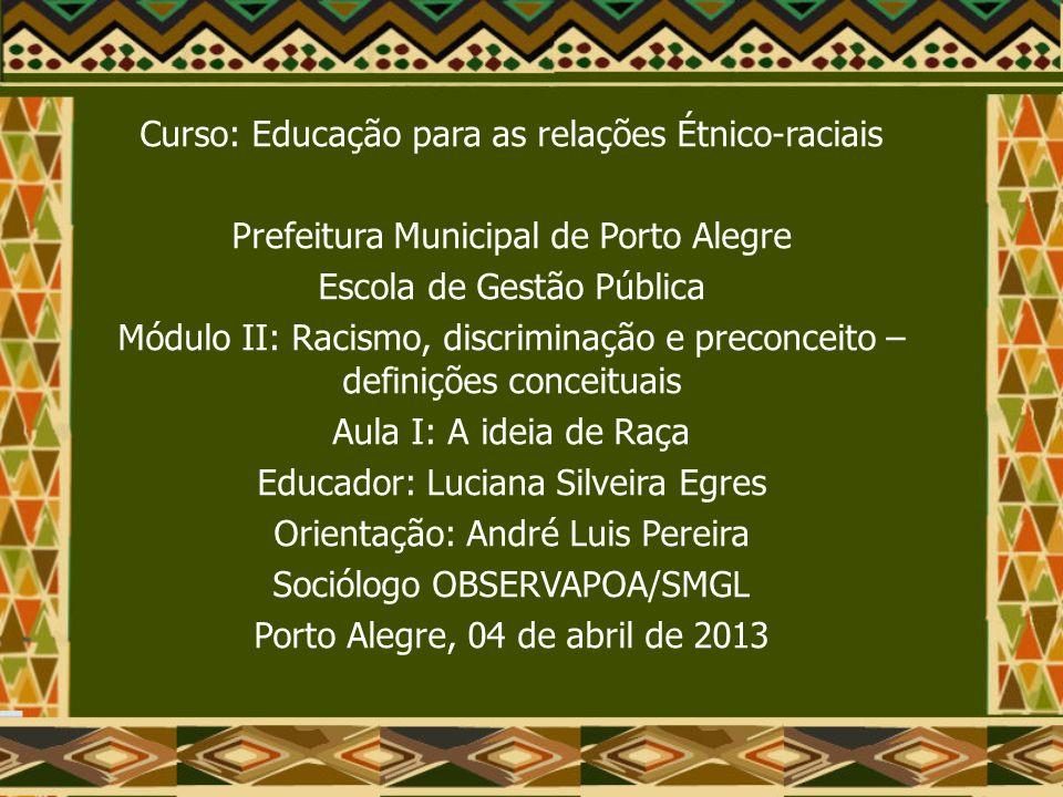 A Ideia de Raça A situação de exclusão a que a população negra foi submetida no Brasil desde o século 16 é fruto do racismo.