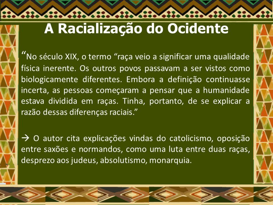 A Racialização do Mundo Como o termo raça significa diferentes coisas para diferentes escritores e é a origem de muita confusão, é mais conveniente usar o conceito de como chave para atravessar o labirinto.
