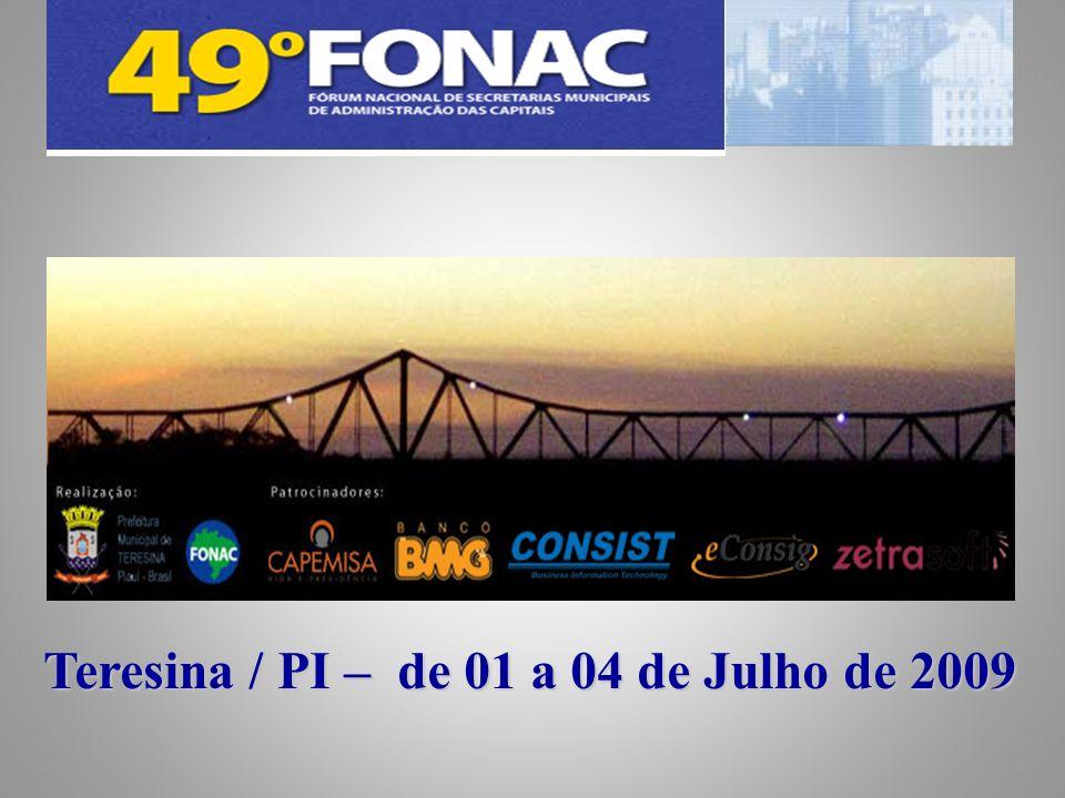 Teresina / PI – Julho de 2009 49º FONAC EDIÇÕES 2006/2009 AÇÕES 2009