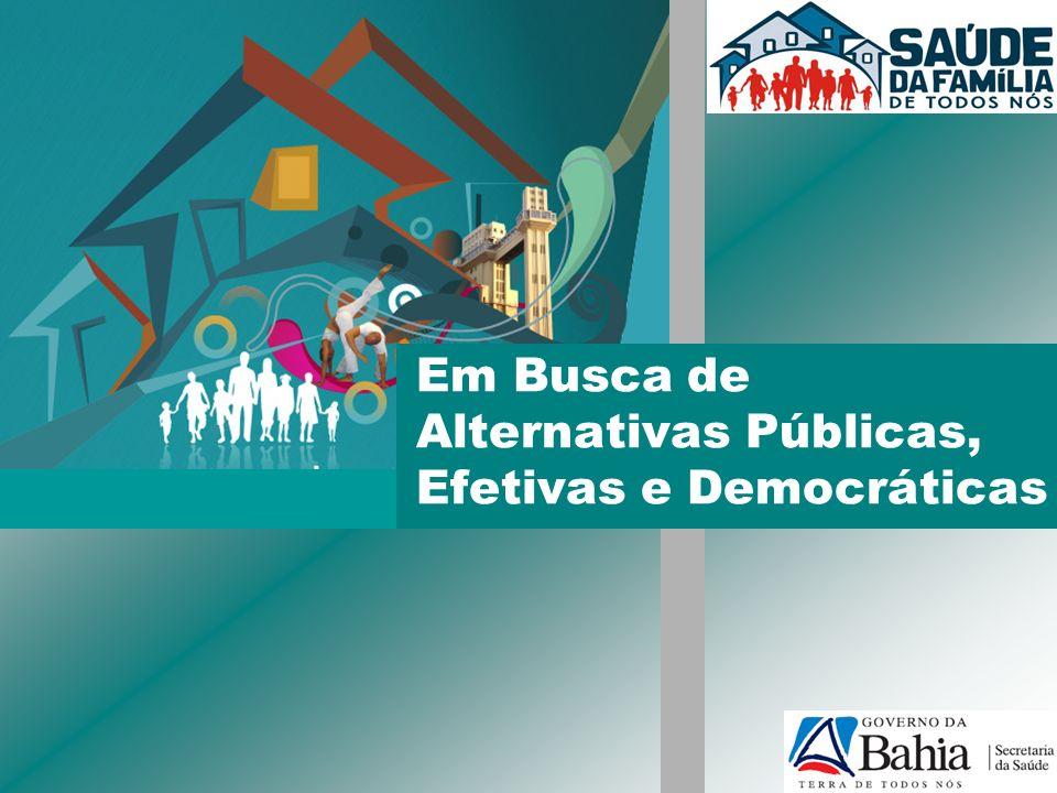 Em Busca de Alternativas Públicas, Efetivas e Democráticas