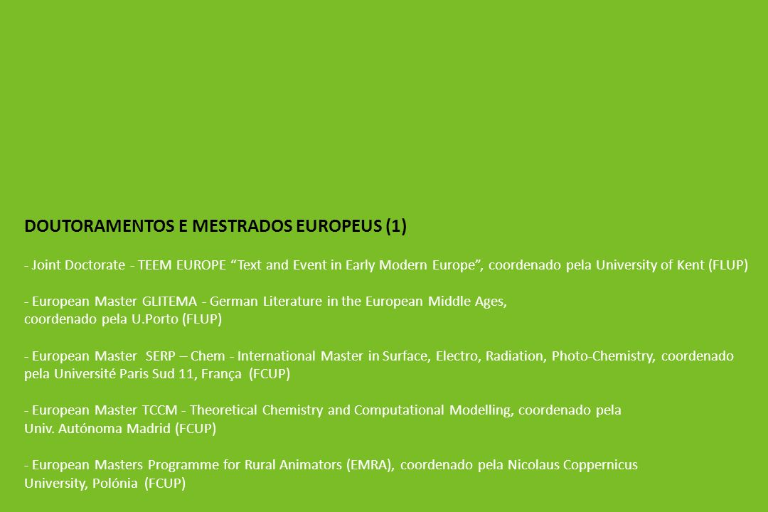 DOUTORAMENTOS E MESTRADOS EUROPEUS (1) - Joint Doctorate - TEEM EUROPE Text and Event in Early Modern Europe, coordenado pela University of Kent (FLUP