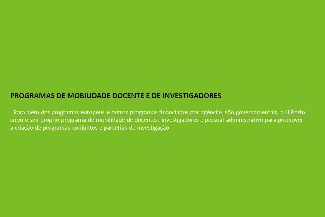 PROGRAMAS DE MOBILIDADE DOCENTE E DE INVESTIGADORES - Para além dos programas europeus e outros programas financiados por agências não governamentais,