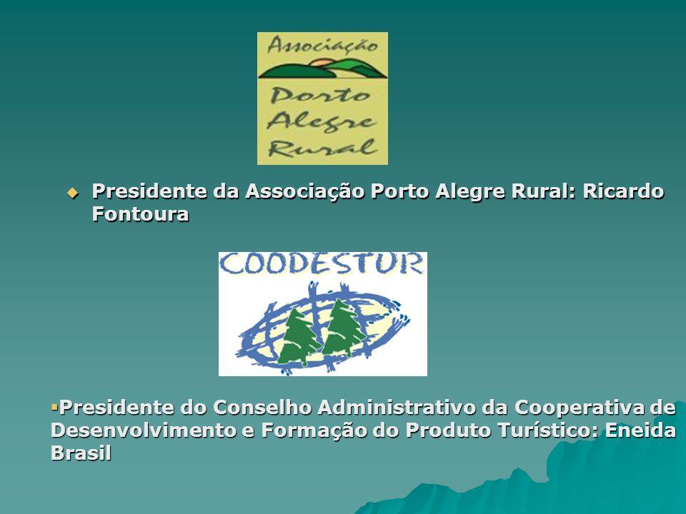 Presidente da Associação Porto Alegre Rural: Ricardo Fontoura Presidente da Associação Porto Alegre Rural: Ricardo Fontoura Presidente do Conselho Adm
