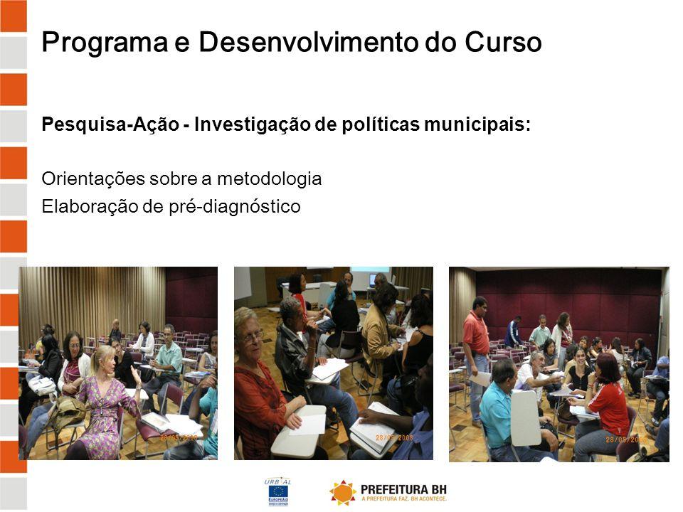 Programa e Desenvolvimento do Curso Pesquisa-Ação: Investigação de Políticas Assistência SocialCultura Saúde EsportesServiços Urbanos Educação