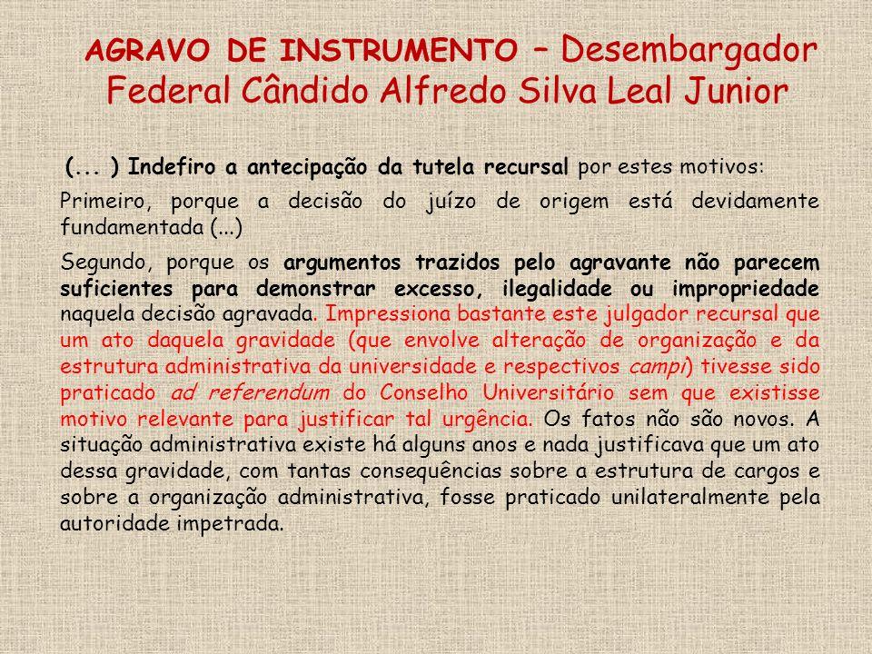 (... ) Indefiro a antecipação da tutela recursal por estes motivos: Primeiro, porque a decisão do juízo de origem está devidamente fundamentada (...)