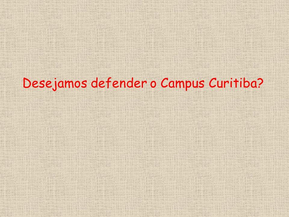 Desejamos defender o Campus Curitiba