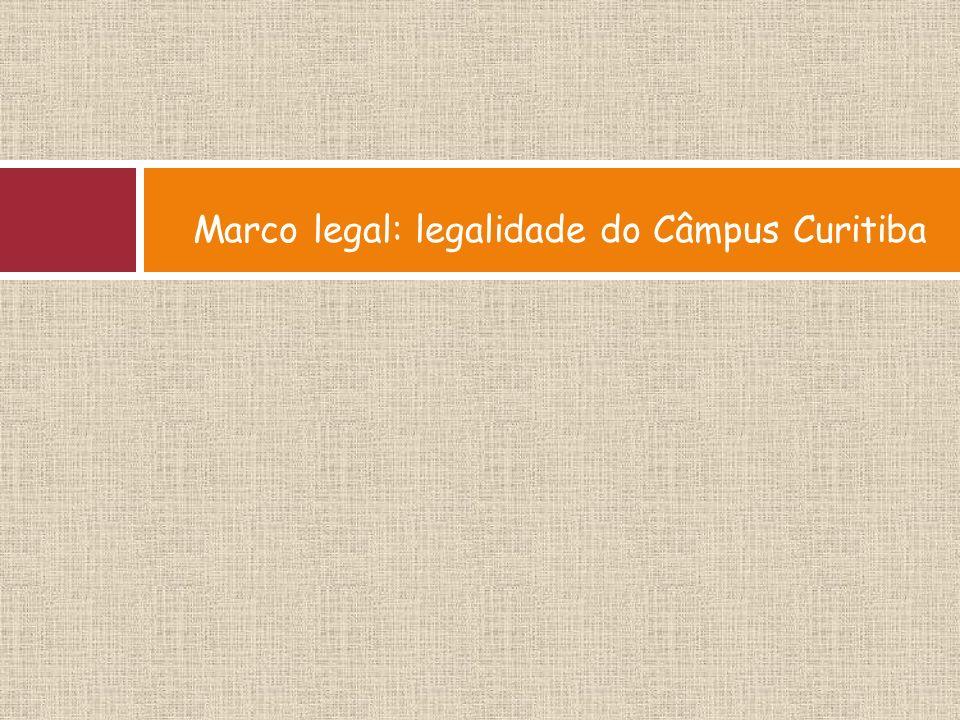Marco legal: legalidade do Câmpus Curitiba
