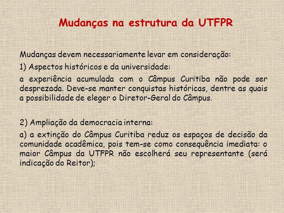 Mudanças devem necessariamente levar em consideração: 1) Aspectos históricos e da universidade: a experiência acumulada com o Câmpus Curitiba não pode ser desprezada.