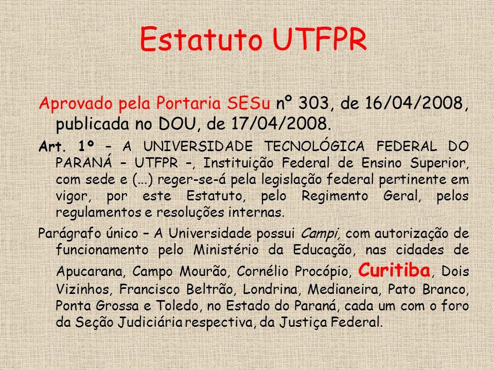 Estatuto UTFPR Aprovado pela Portaria SESu nº 303, de 16/04/2008, publicada no DOU, de 17/04/2008.