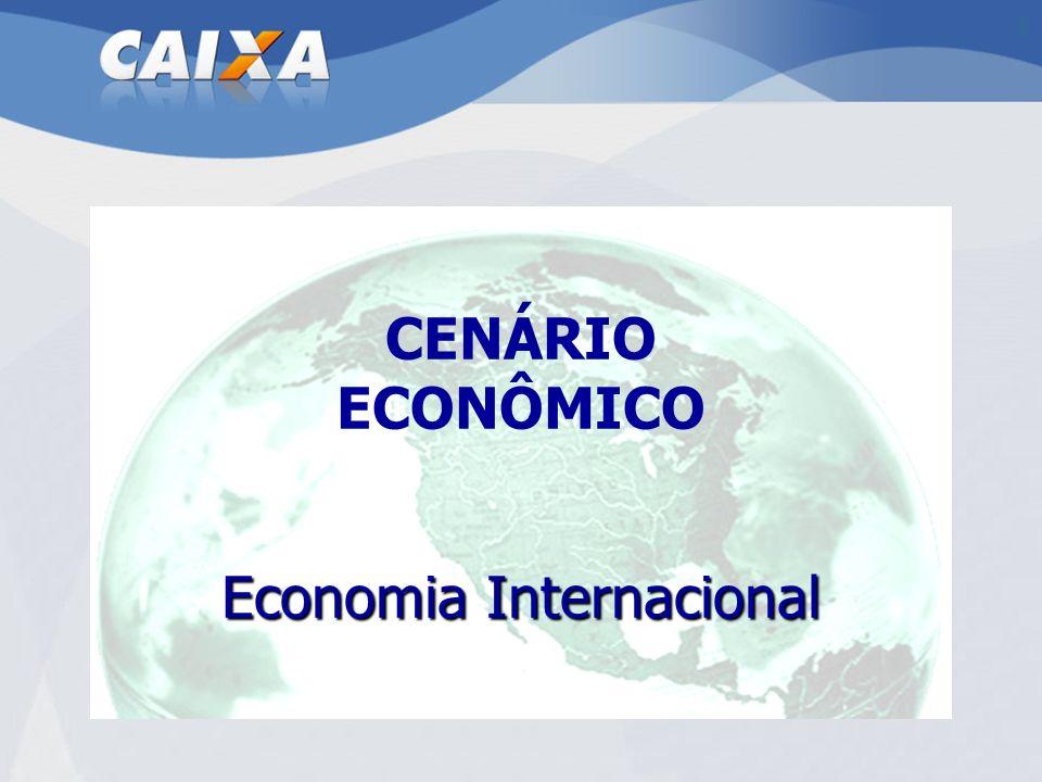 CENÁRIO ECONÔMICO Economia Internacional