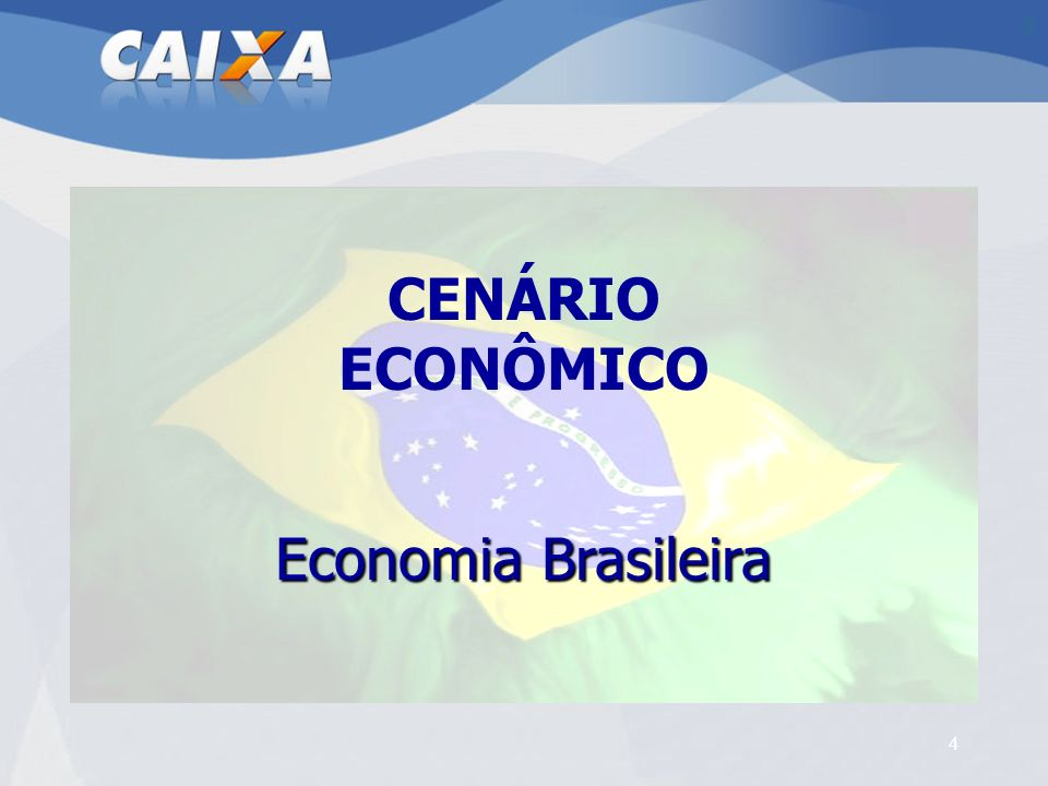44 CENÁRIO ECONÔMICO Economia Brasileira