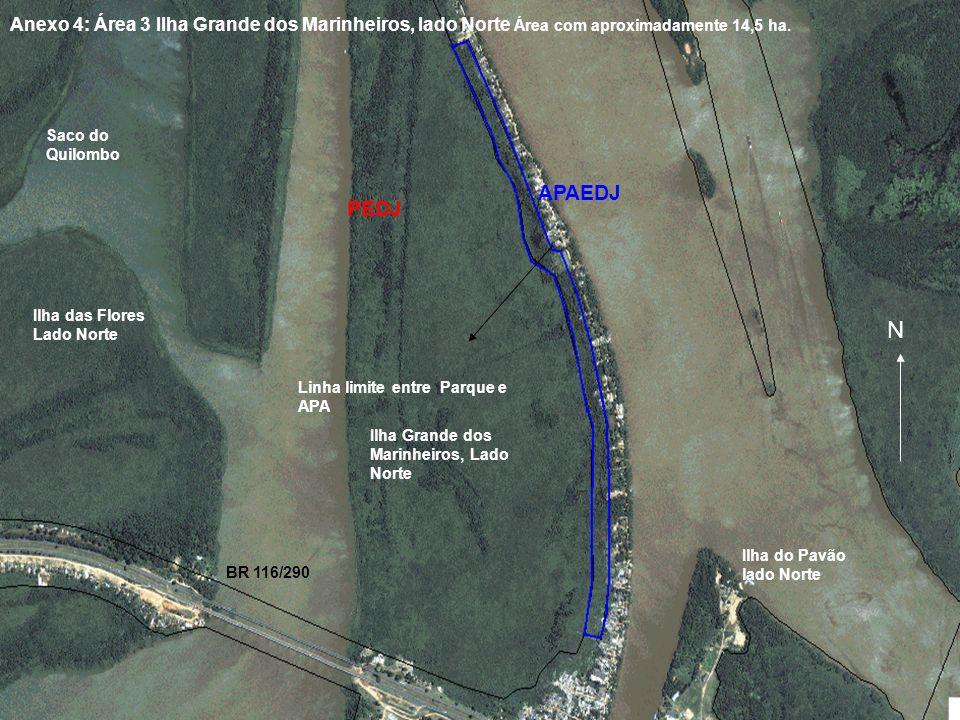 Linha limite entre Parque e APA PEDJ APAEDJ Ilha Grande dos Marinheiros, Lado Norte Ilha das Flores Lado Norte Ilha do Pavão lado Norte N Saco do Quil