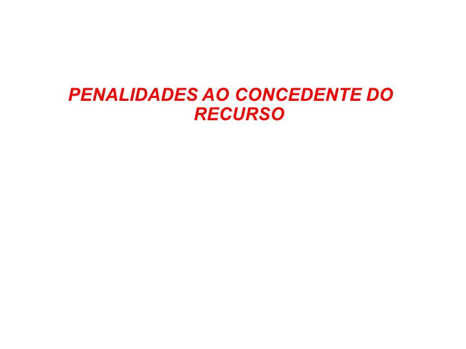 PENALIDADES AO CONCEDENTE DO RECURSO