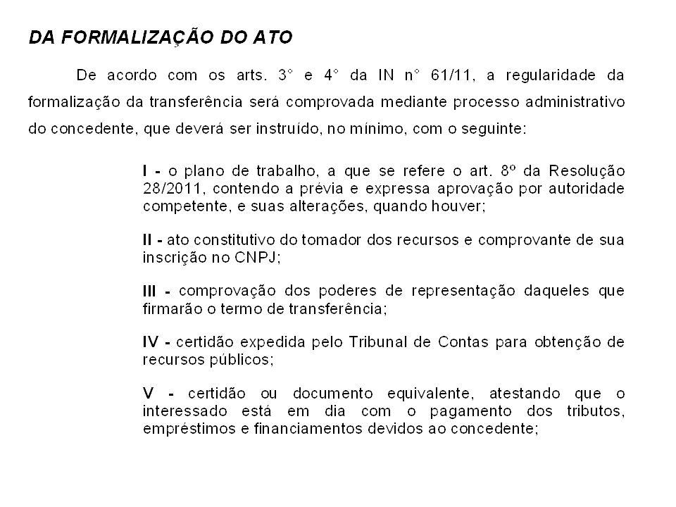 A Instrução Normativa nº 61/2011, regulamentou a Resolução nº 28/11, traz novos procedimentos e exigências para formalização dos termo como: * Art.