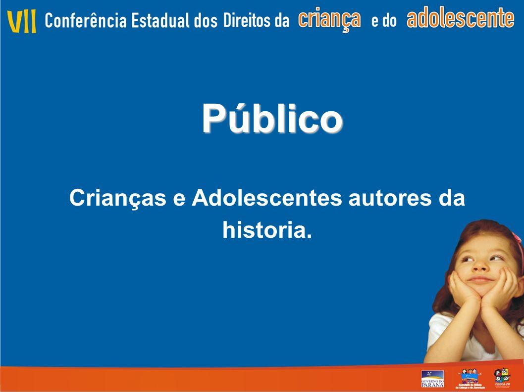Público Crianças e Adolescentes autores da historia.