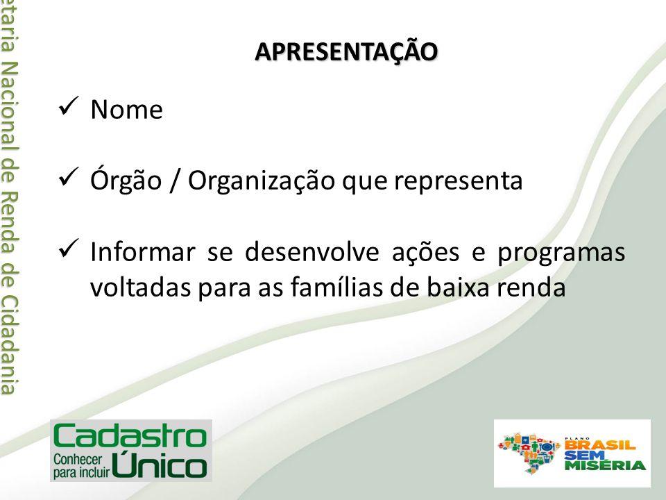 Secretaria Nacional de Renda de Cidadania Secretaria Nacional de Renda de Cidadania CADASTRO ÚNICO É um mapa representativo das famílias mais pobres e vulneráveis do Brasil, pois apresenta: