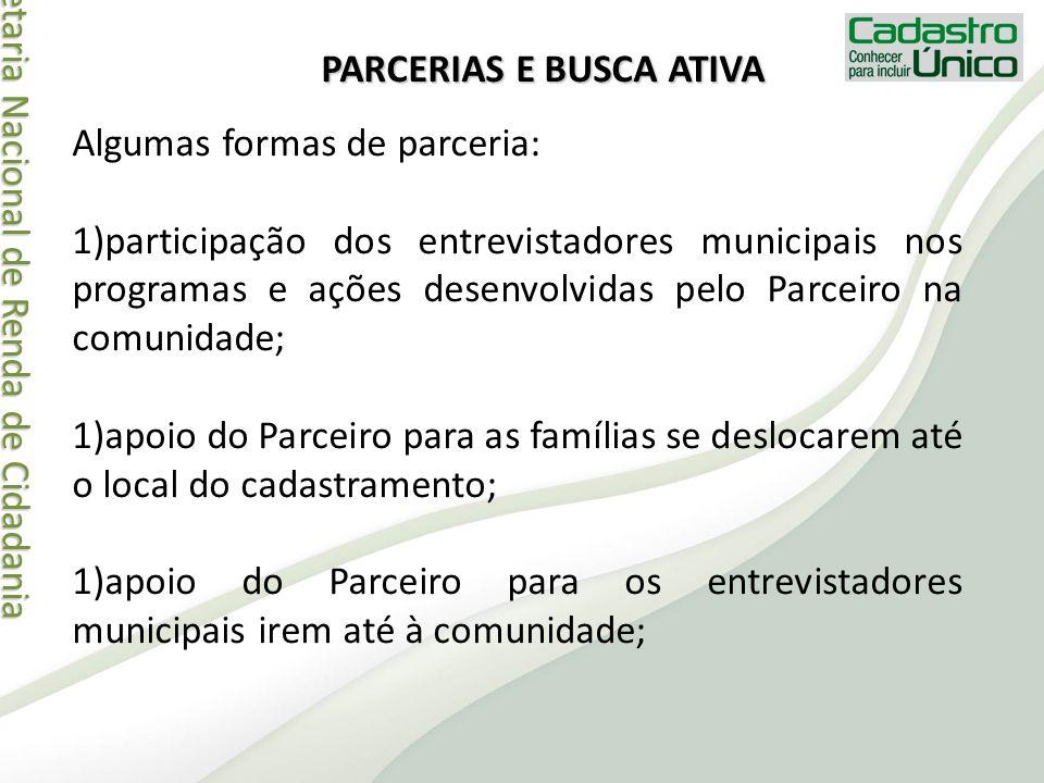 Secretaria Nacional de Renda de Cidadania Secretaria Nacional de Renda de Cidadania PARCERIAS E BUSCA ATIVA Algumas formas de parceria: 1)participação