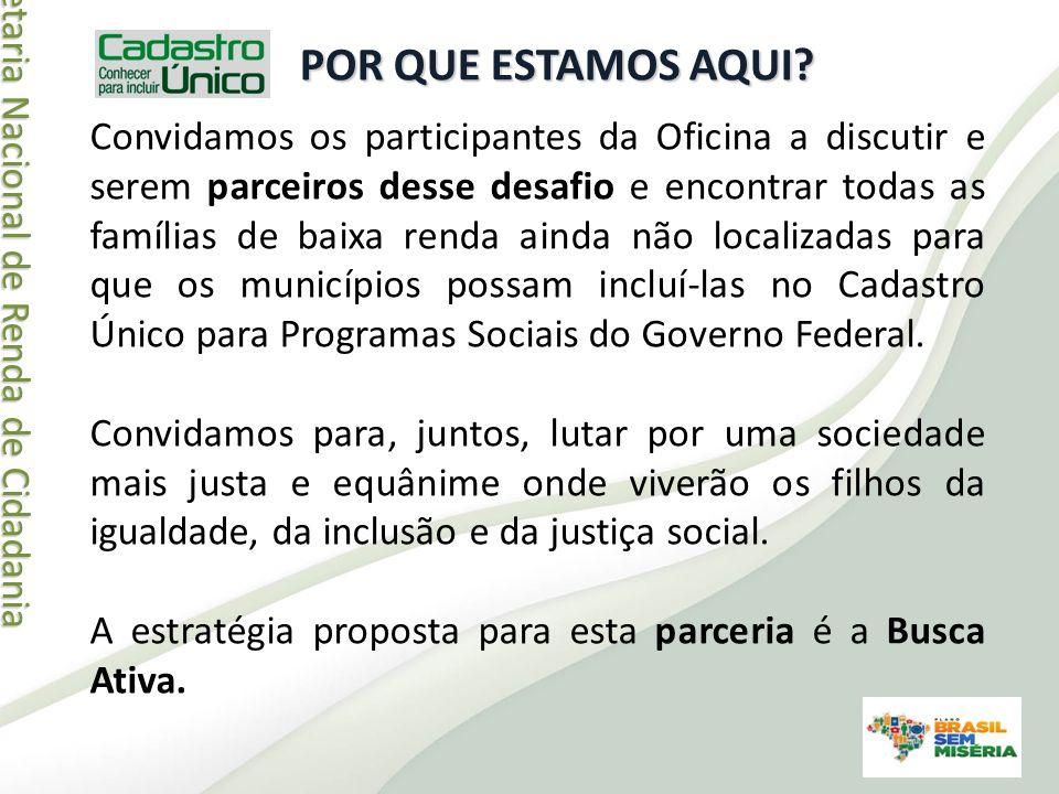 Secretaria Nacional de Renda de Cidadania Secretaria Nacional de Renda de Cidadania BUSCA ATIVA E PARCERIAS