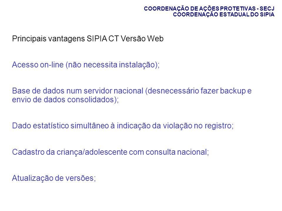 Principais vantagens SIPIA CT Versão Web Acesso on-line (não necessita instalação); Base de dados num servidor nacional (desnecessário fazer backup e