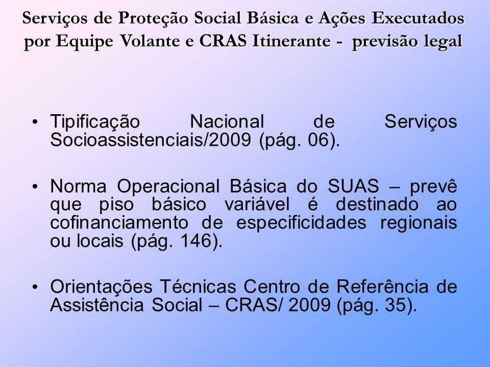 Serviços de Proteção Social Básica e Ações Executados por Equipe Volante e CRAS Itinerante - previsão legal Tipificação Nacional de Serviços Socioassistenciais/2009 (pág.