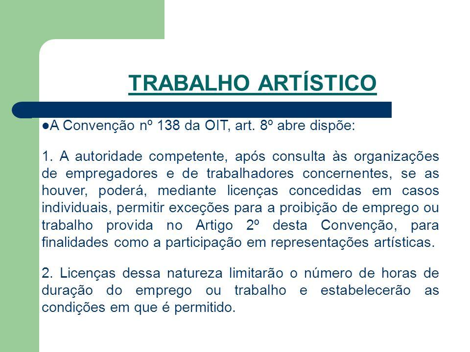 TRABALHO ARTÍSTICO A Convenção nº 138 da OIT, art.